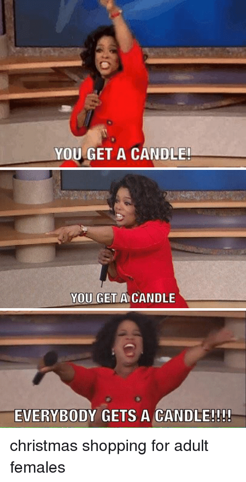 You get a candle! Everybody gets a candle!